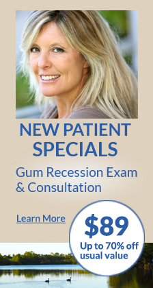 New patient specials! Gum recession exam & consultation. $89 Up to 70% off usual value. Learn more.