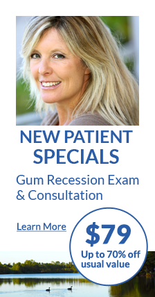 New patient specials! Gum recession exam & consultation. $79 Up to 70% off usual value. Learn more.